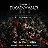 Warhammer 40,000: Dawn of War III (Original Game Soundtrack)