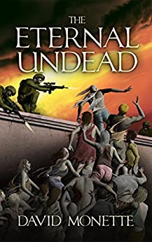 The Eternal Undead (In the Time of the Dead series Book 3) by [Monnette, David]
