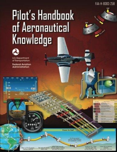 Pilot's Handbook of Aeronautical Knowledge (FAA-H-8083-25B - 2016): [B/W edition]
