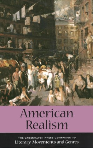 American Realism (The Greenhaven Press Companion to Literary Movements and Genres)
