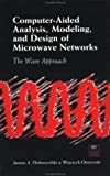 img - for Computer-Aided Analysis, Modeling, and Design of Microwave Networks: The Wave Approach (ARTECH HOUSE ANTENNAS AND PROPAGATION LIBRARY) book / textbook / text book