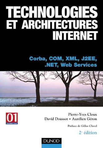 Technologies et architectures Internet - Corba, COM, XML, J2EE, .NET et web services