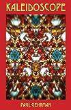 Kaleidoscope, Paul Gehrman, 098236640X