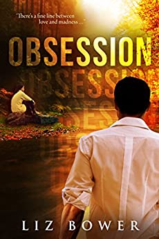 Obsession (A romantic suspense) by [Bower, Liz]