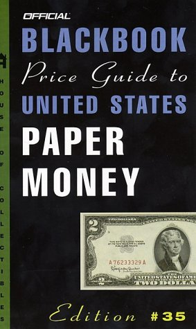 The Official 2003 Blackbook Price Guide to United States Paper Money, 35th Edition (Official Blackbook Price Guide to United States Paper Money)