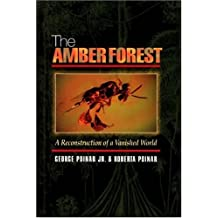 The Amber Forest: A Reconstruction of a Vanished World