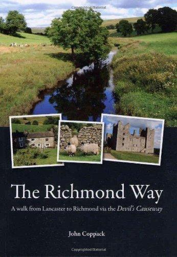 The Richmond Way: A Walk from Lancaster to Richmond Via the Devil's Causeway
