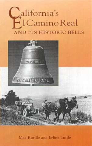 California's El Camino Real and Its Historic Bells (Sunbelt Cultural Heritage Books)