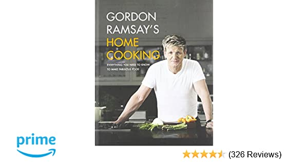 Gordon Ramsays Home Cooking Everything You Need To Know To Make
