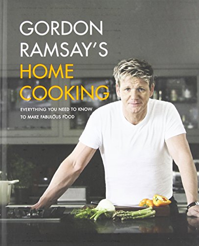Gordon Ramsay's Home Cooking: Everything You Need to Know to Make Fabulous Food (Gordon Ramsay Best Chef)
