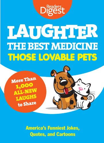 Laughter The Best Medicine Those Lovable Pets Readers Digest Funniest Pet Jokes Quotes And Cartoons