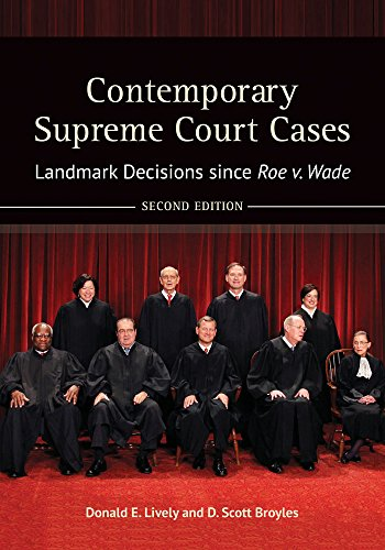 Contemporary Supreme Court Cases: Landmark Decisions since Roe v. Wade, 2nd Edition [2 volumes]: Landmark Decisions since Roe v. Wade