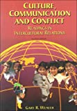 Culture, Communication and Conflict : Readings in Intercultural Communications, , 0536003734