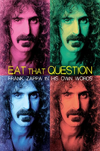 Eat That Question - Frank Zappa in His Own ()