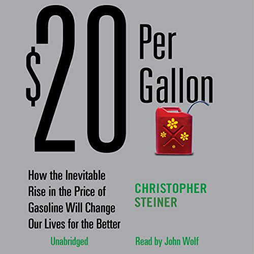 $20 Per Gallon: How the Rise in the Price of Gas Will Change Our Lives for the Better