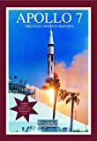 Apollo 7: The NASA Mission Reports: Apogee Books Space Series 11
