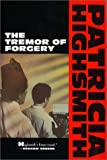 Tremor of Forgery, Patricia Highsmith, 0871132583