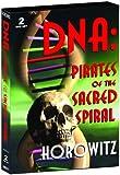 DNA - Pirates of the Sacred Spiral, Dr. Leonard Horowitz, 2 DVD Set