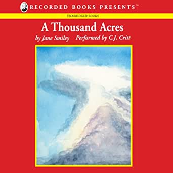 Amazon A Thousand Acres Audible Audio Edition Jane Smiley C J Critt Recorded Books