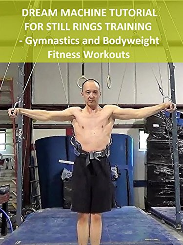 Dream Machine Tutorial for Still Rings Training - Gymnastics and Bodyweight Fitness Workouts