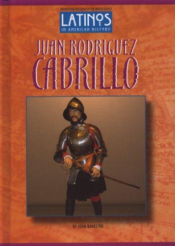 Juan Rodriguez Cabrillo (Latinos In American History)