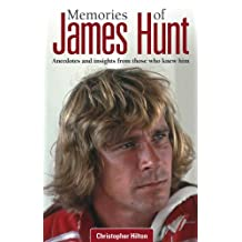 Memories of James Hunt: Anecdotes and insights from those who knew him