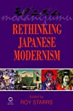 img - for Rethinking Japanese Modernism by Edited by Roy Starrs (2011-10-14) book / textbook / text book