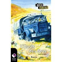 L'Oasis des fous: une histoire pour les enfants de 10 à 13 ans (Récits Express t. 6) (French Edition)
