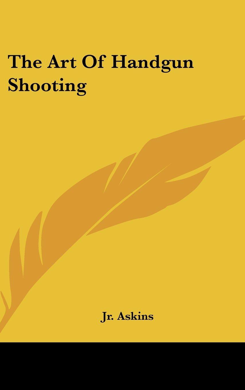 Download The Art of Handgun Shooting pdf