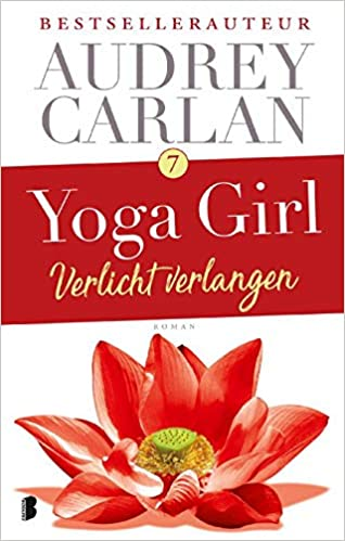 Verlicht verlangen (Yoga girl-serie): Amazon.es: Audrey ...