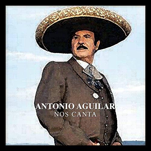 Antonio Aguilar Nos Canta