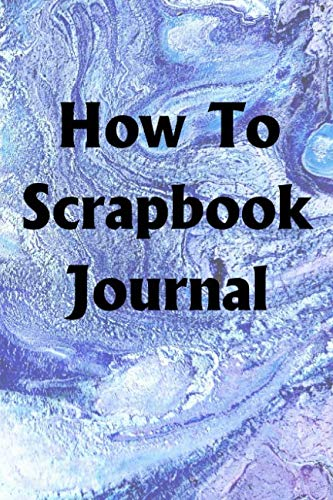 (How To Scrapbook Journal: Use the How To Scrapbook Journal to help you reach your new year's resolution goals)