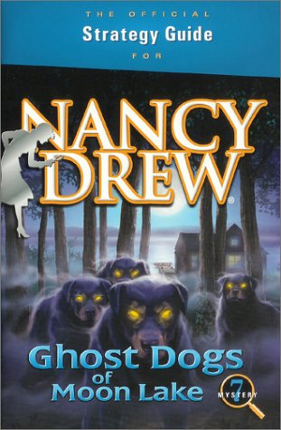 Nancy Drew: Ghost Dogs of Moon Lake Official Strategy Guide