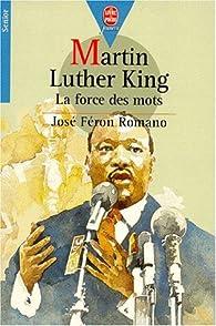 Martin Luther King : La force des mots par José Féron Romano