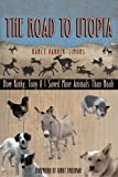 The Road to Utopia, Nancy Parker-Simons, 0292714084