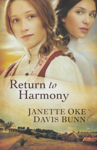 Return to Harmony by Janette Oke, T. Davis Bunn 1st (first) Edition (2010)