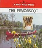 The Penobscot (New True Book)