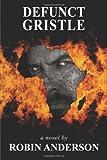 Defunct Gristle, Robin Anderson, 1610980255
