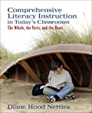 Comprehensive Literacy Instruction in Today's Classrooms: The Whole, the Parts, and the Heart