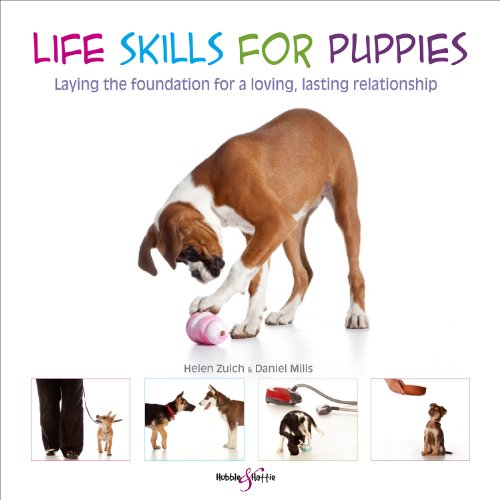 (Life skills for puppies - Laying the foundation for a loving, lasting relationship)