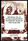 Journal of an Overland Journey to Oregon Made in the Year 1849, William J. Watson, 0877703736