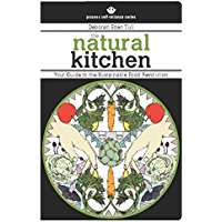 The Natural Kitchen: Your Guide to the Sustainable Food Revolution (Process Self-reliance Series)
