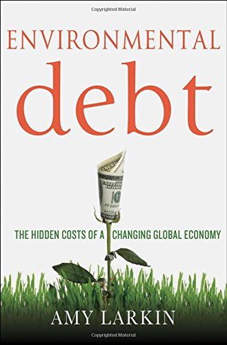 Download Environmental Debt: The Hidden Costs of a Changing Global Economy pdf epub