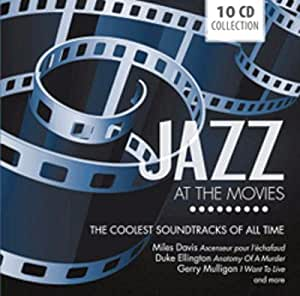Jazz At The Movies The Coolest Soundtracks Of All Time