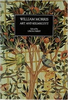 William Morris: Art and Kelmscott (Occasional Paper (Society of Antiquaries of London), 18)