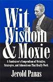 Wit, Wisdom and Moxie, Jerold Panas, 1566251796