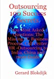 Outsourcing 100 Success Secrets - 100 Most Asked Questions, Gerard Blokdijk, 0980497167