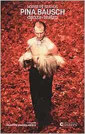 Pina Bausch: Danza-teatro: Amazon.es: Servos, Norbert: Libros