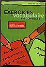 Exercices De Vocabulaire En Contexte: Level 2 Intermediate par Collectif