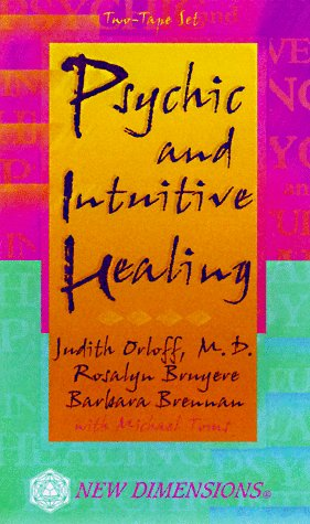 Psychic and Intuitive Healing (New Dimensions Books)